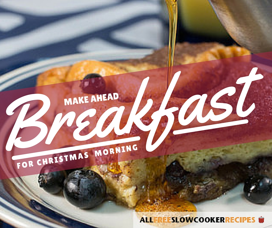 Make Ahead Breakfast Recipes for Christmas