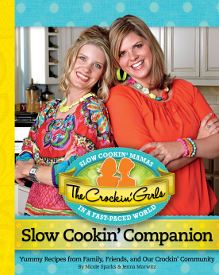 The Crockin' Girls Slow Cooking Companion Cookbook