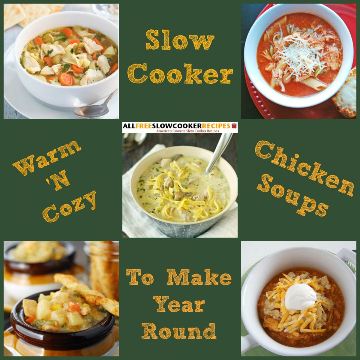 5 Homemade Chicken Noodle Soup Recipes & Other Easy Slow Cooker Chicken Soups